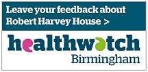 Leave your feedback about Robert Harvey House on Healthwatch Birmingham